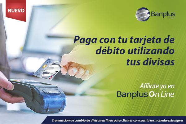 Banplus permite pagar compras con tarjeta de débito utilizando divisas