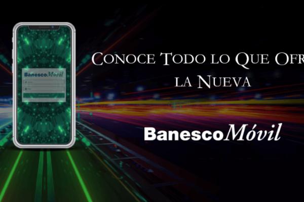 Nueva versión de BanescoMóvil incorpora funcionalidades de la app de Pago Móvil